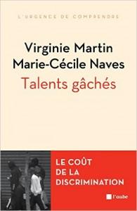 Talents gâchés, Ed. de l'Aube, 2015