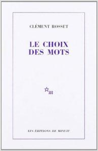 Clement_Rosset_Le_choix_des_mots