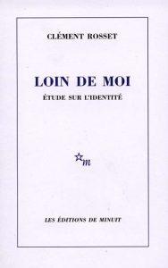 Clement_Rosset_Loin_de_moi